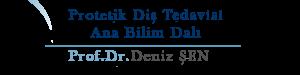 Prof.Dr. Deniz Şen Protetik Diş Tedavisi Ana Bilim Dalı